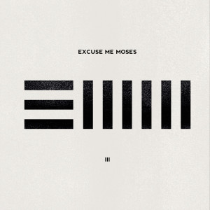 Excuse Me Moses - III