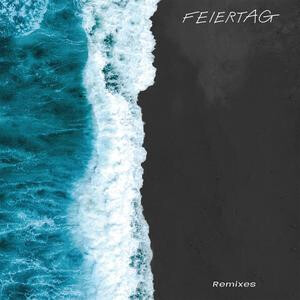 FEIERTAG - TIME TO RECOVER REMIXES