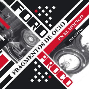 FORD PROCO - FRAGMENTOS DE OCIO EN EL HOCICO DEL CERDO...