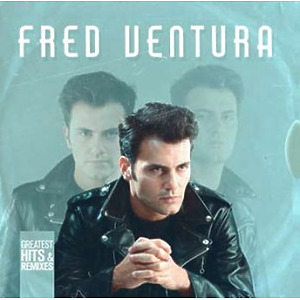 FRED VENTURA - GREATEST HITS & REMIXES LP