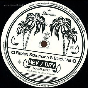 Fabian Schumann & Black Vel - Hey / Dry