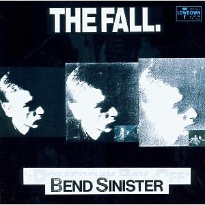 Fall,The - Bend Sinister