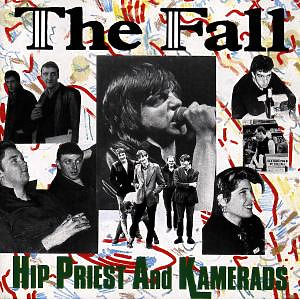 Fall,The - Hip Priests And Kamerads