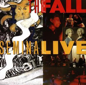 Fall,The - Seminal Live