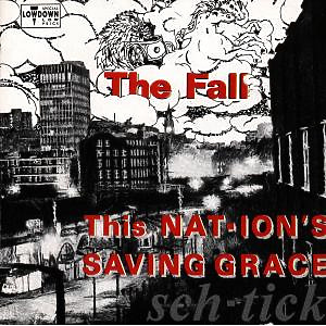 Fall,The - This Nations Saving Grace