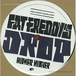 Fat Freddy's Drop - Mother Mother (Theo Parrish Rmxs!)