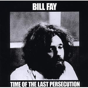Fay,Bill - Time Of The Last Persecution