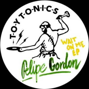 Felipe Gordon - Wait On Me EP