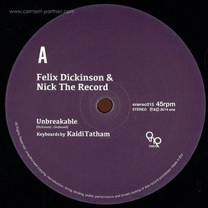 Felix Dickinson & Nick The Record - Unbreakable / First Fruit (Back in)