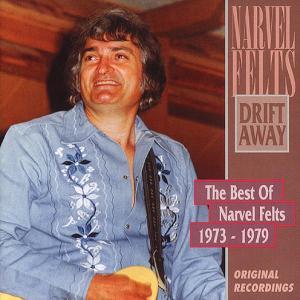 Felts,Narvel - Drift Away-Best 1973-79