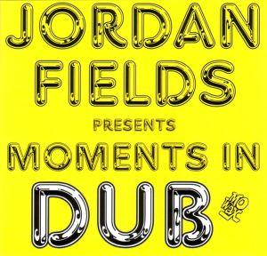 Fields,Jordan - Moments In Dub