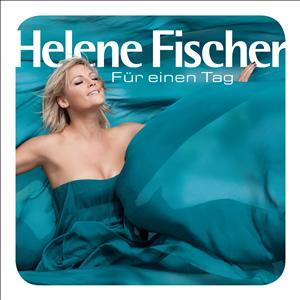 Fischer,Helene - F�r Einen Tag (Fan Edition)