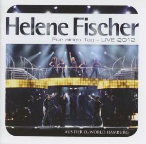 Fischer,Helene - F�r Einen Tag-Live 2012