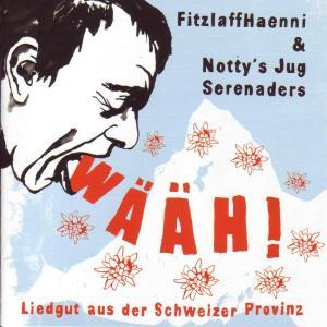 """Fitzlaffhaenni & Notty's Jug Serenaders - W""""""""h!"""