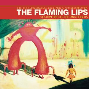 Flaming Lips,The - Yoshimi Battles The Pink Robots