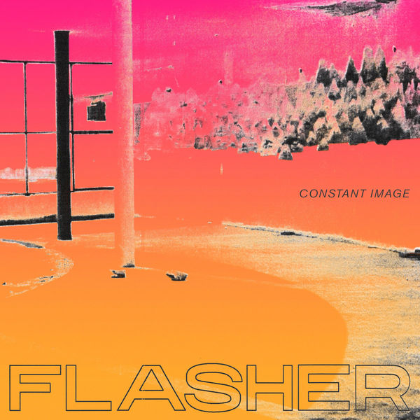 Flasher - Constant Image (LTD Clear LP+MP3)