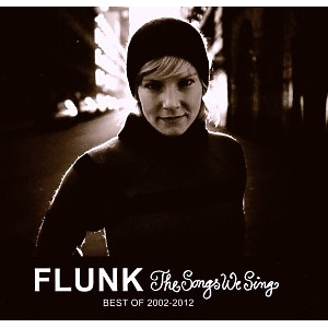 Flunk - The Songs We Sing-Best Of 2002-2012