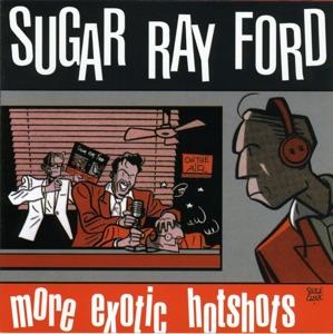 Ford,Sugar Ray - More Exotic Hotshots
