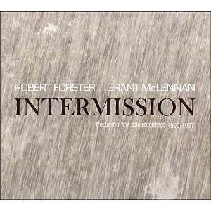Forster,Robert/McLennan,Grant - Intermission-The Best Of The Solo Record