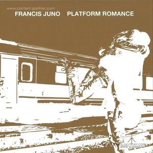 Francis Juno - Platform Romance