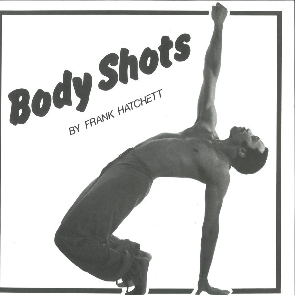 Frank Hatchett - Body Shots [printed sleeve / official re-issue]