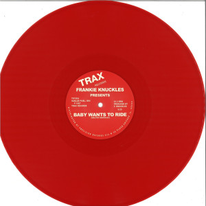 Frankie Knuckles - Baby Wants To Ride (Red Vinyl Repress)