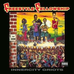 Freestyle Fellowship - Innercity Griots (Remastered 2LP Reissue 2022)