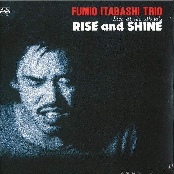 Fumio Itabashi Trio - Rise And Shine – Live At The Aketa's