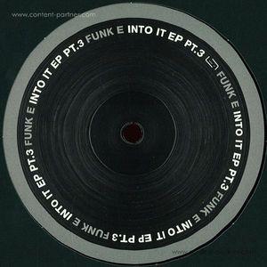 Funk E - Into It Ep 3