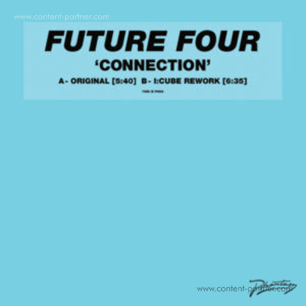 Future Four - Connection (Incl. I-Cube Rework)