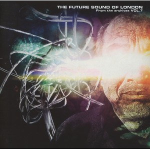 Future Sound Of London - From The Archives Vol.7