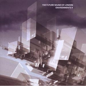 Future Sound Of London,The - Environments Vol.2