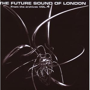 Future Sound Of London,The - From The Archives Vol.4