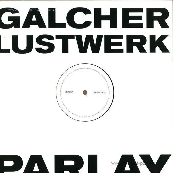 Galcher Lustwerk - Parlay EP (Back)