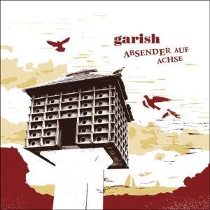 Garish - Absender auf Achse