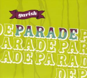Garish - Parade