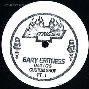 Gary Gritness - Gary Gs Custom Shop Pt. 1