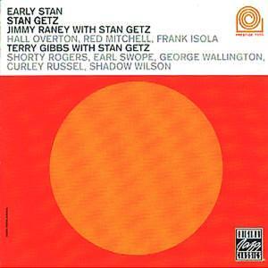Getz,Stan/Raney,Jimmy/Gibbs,Terry - Early Stan