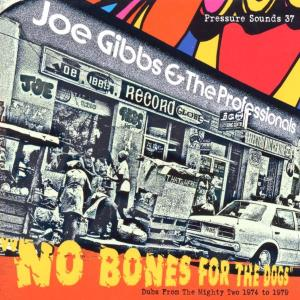 Gibbs,Joe & The Professionals - No Bones For The Dogs