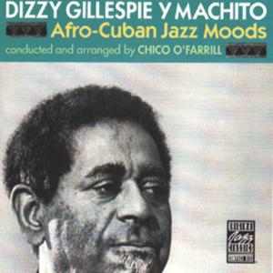 Gillespie,Dizzy/Machito - Afro-Cuban Jazz Moods