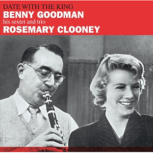 Goodman,Benny & Clooney,Rosemary - Date With The King+Mr.Benny