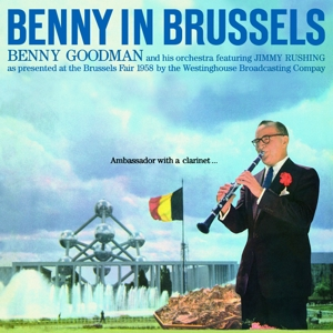 Goodman,Benny And His Orchestra - Benny In Brussels+2 Bonus Tr
