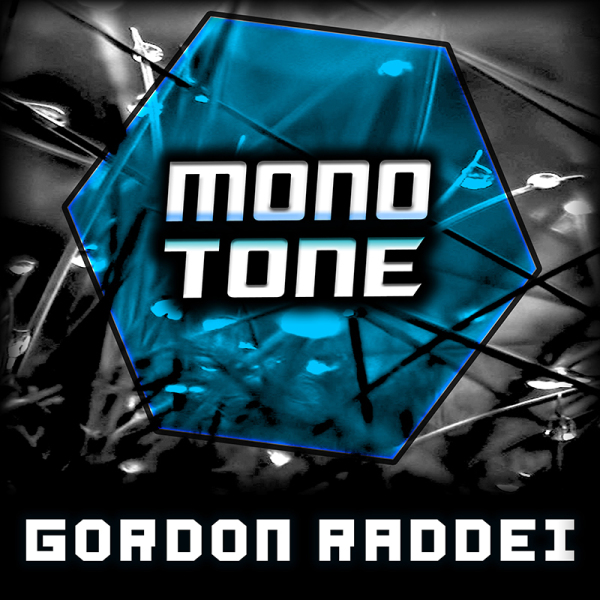 Gordon Raddei - Monotone / Wake Up