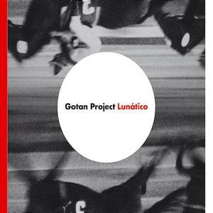 Gotan Project - Lunatico