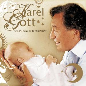 Gott,Karel - SCH™N,DAá DU GEBOREN BIST