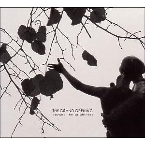 Grand Opening,The - Beyond The Brightness
