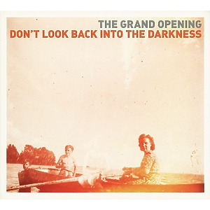 Grand Opening,The - Don't Look Back Into The Darkness
