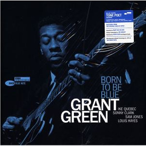 Grant Green - Born To Be Blue (Tone Poet Vinyl)