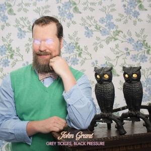 Grant,John - Grey Tickles,Black Pressure