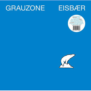 Grauzone - Eisbär (Ltd. Reissue, 45rpm)